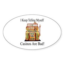 Casinos Are Bad 1 Decal