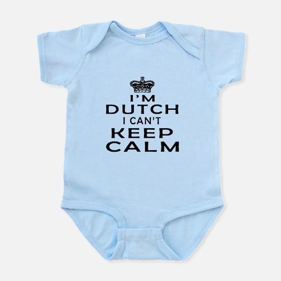 I Am Dutch I Can Not Keep Calm Infant Bodysuit