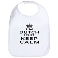 I Am Dutch I Can Not Keep Calm Bib