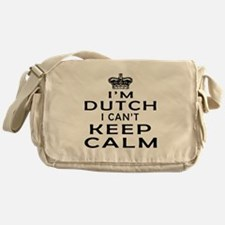 I Am Dutch I Can Not Keep Calm Messenger Bag