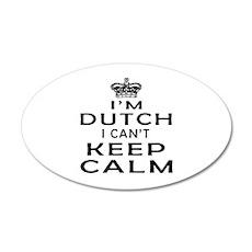 I Am Dutch I Can Not Keep Calm Wall Decal