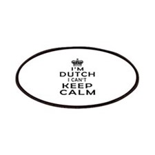 I Am Dutch I Can Not Keep Calm Patches