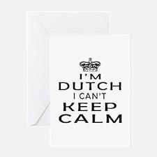 I Am Dutch I Can Not Keep Calm Greeting Card