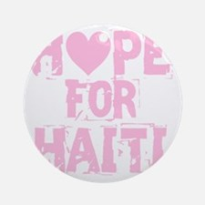 HOPE FOR HAITI light pink Round Ornament