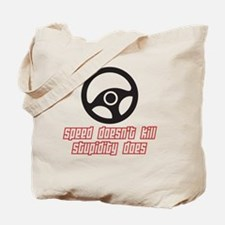 Speed Doesnt Kill Tote Bag