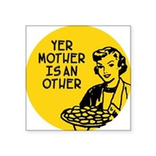 """mother other Square Sticker 3"""" x 3"""""""