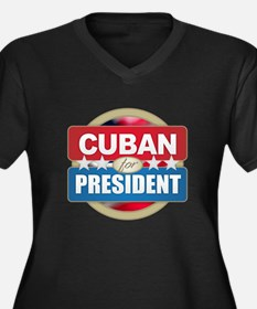 Cuban for President Plus Size T-Shirt