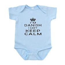 I Am Danish I Can Not Keep Calm Infant Bodysuit