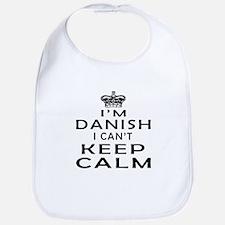I Am Danish I Can Not Keep Calm Bib