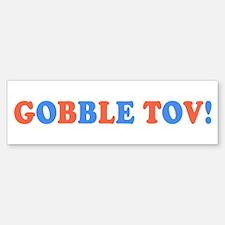 Gobble Tov! [text] Bumper Bumper Bumper Sticker