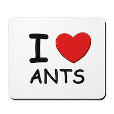I love ants Mousepad