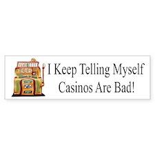 Casinos Are Bad 1 Bumper Bumper Sticker