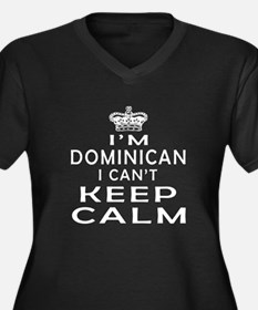 I Am Dominican I Can Not Keep Calm Women's Plus Si