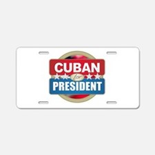 Cuban for President Aluminum License Plate