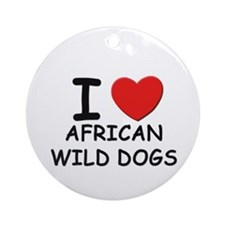 I love african wild dogs Ornament (Round)