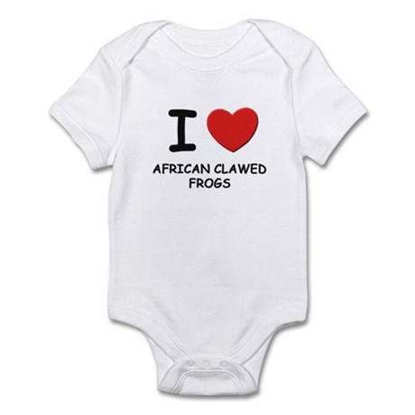 I love african clawed frogs Infant Bodysuit