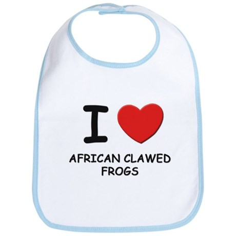 I love african clawed frogs Bib