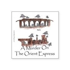 "Murder on the Oriental Expr Square Sticker 3"" x 3"""