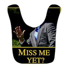 Miss Me Yet GW Bush 1 Bib