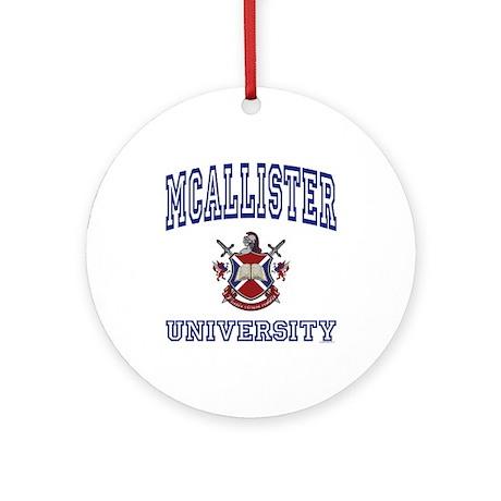 MCALLISTER University Ornament (Round)