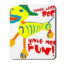 Three Legged Dogs Have More Fun Dark BKG Mousepad
