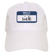 Feeling sick Baseball Cap