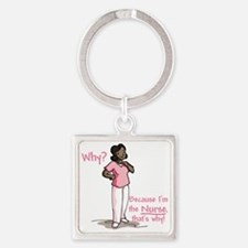 nursewhy_pink_tr Square Keychain