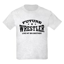 Future Wrestler Like My Big Brother T-Shirt