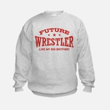 Future Wrestler Like My Big Brother Sweatshirt