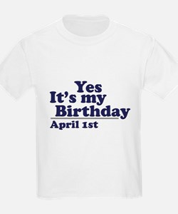 April 1 Birthday Kids T-Shirt