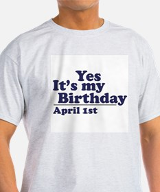 April 1 Birthday Ash Grey T-Shirt