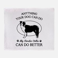Anything your dog can do my border collie can do b
