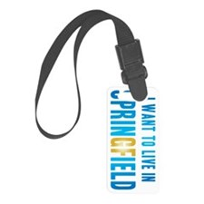 IWantToLiveInSpringfieldVert Luggage Tag