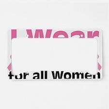 I Wear Pink For All Women License Plate Holder