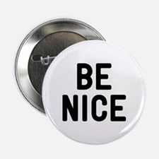 """Be Nice 2.25"""" Button"""