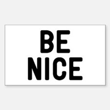 Be Nice Bumper Stickers