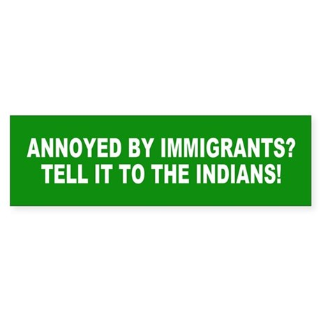 immigrants... Bumper Sticker