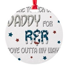 ImHereToPivkUpForRnR_Daddy Ornament