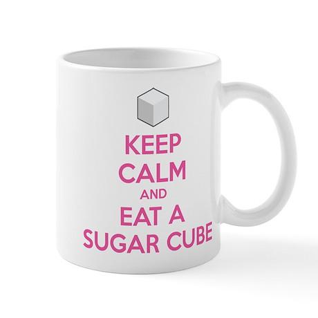 Keep calm and eat a sugar cube Mug