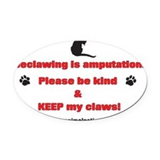 Declawing is Amputation Oval Car Magnet
