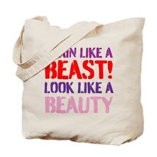 Train like a beast look like a beauty Tote Bag