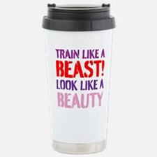 Train like a beast look like a beauty Travel Mug