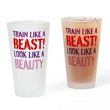 Train like a beast look like a beauty Drinking Gla