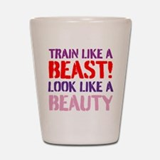 Train like a beast look like a beauty Shot Glass