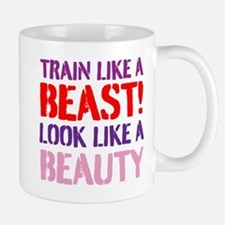 Train like a beast look like a beauty Mugs