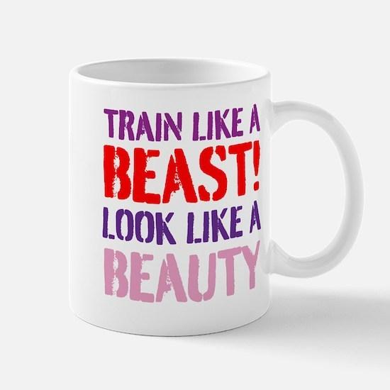 Train like a beast look like a beauty Mugs