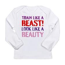Train like a beast look like a beauty Long Sleeve