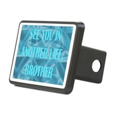 SEE YOU IN ANOTHER LIFE BR Hitch Cover