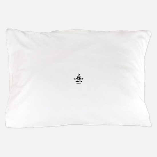 The Best in the World – Sparky Pillow Case