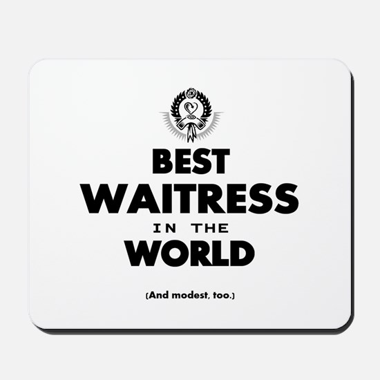 The Best in the World – Waitress Mousepad